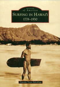 Images in America, Surfing in Hawaii 1778-1930 by Timothy Tovar DeLaVega
