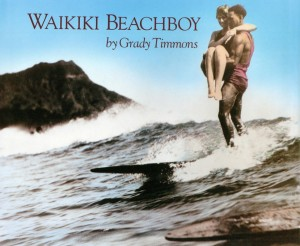 Waikiki Beach Boy by Grady Timmons
